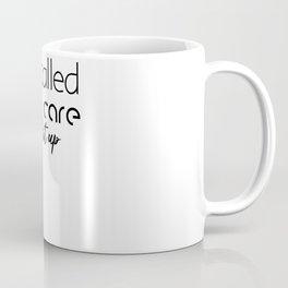 it's called self care look it up Coffee Mug