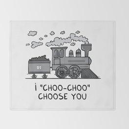 """I """"choo-choo"""" choose you! Throw Blanket"""