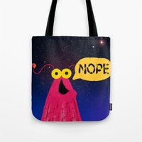 nope Tote Bags featuring Nope by EclecticMayhem