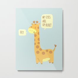 Giraffe problems! - Baby Blue version Metal Print