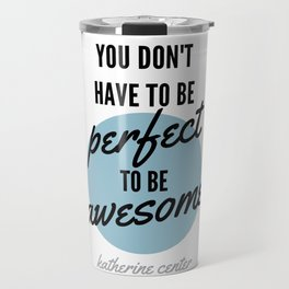 PERFECT IS OVERRATED Travel Mug