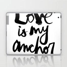 Love Is My Anchor Laptop & iPad Skin