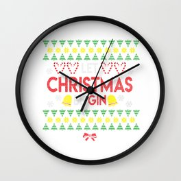Ugly Christmas Gin Lover Let Christmas Be Gin Gift Wall Clock
