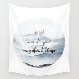 do your magnificent things Wall Tapestry