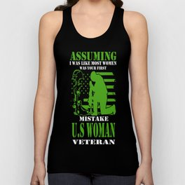 ASSUMING I WAS LIKE MOST WOMEN WAS YOUR FIRST MISTAKE US WOMAN VETERAN Unisex Tank Top