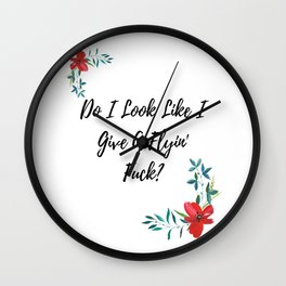 Do I Look Like I Give A Flyin' Fuck? Wall Clock