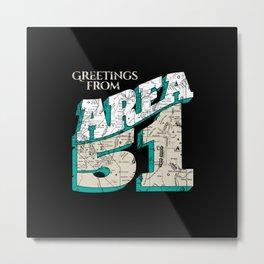 Greetings From Area 51 Metal Print