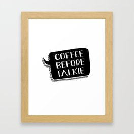 COFFEE BEFORE TALKIE Framed Art Print