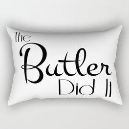 The Butler Did It Rectangular Pillow