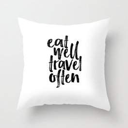 Eat Well Travel Often Print Printable Wall Art Travel quote Life Quotes Modern Wall Art Motivational Throw Pillow