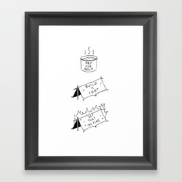Pay for soup, build a fort, set that on fire Framed Art Print
