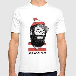 We Got Him T-shirt