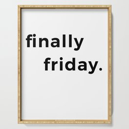 Finally friday graphic Funny gift for lazy ones for Fridays Serving Tray