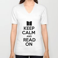 keep calm V-neck T-shirts featuring Keep Calm by bookwormboutique