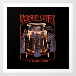 Worship Coffee Art Print