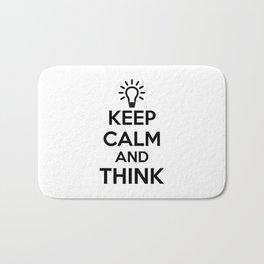 Keep Calm and THINK! Bath Mat