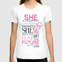 bible T-shirts featuring Bible Verse Proverbs 31:25 by DeAnna Rochelle