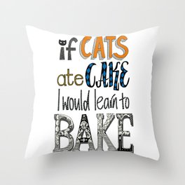 if cats ate cake Throw Pillow