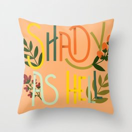 Shady as Hell Throw Pillow