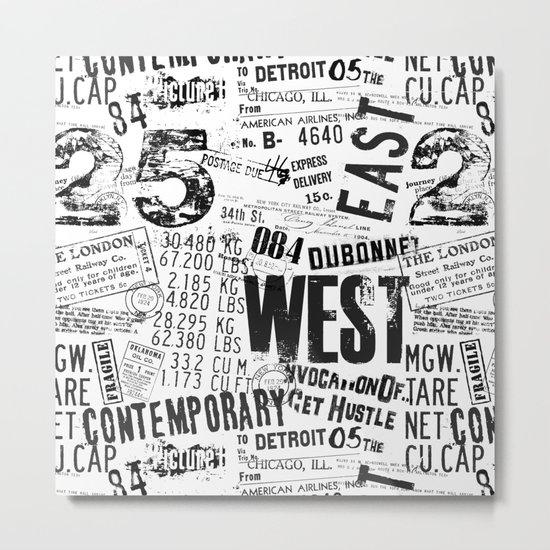 East West Grunge Distressed black white #urban typography Metal Print