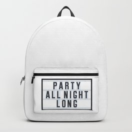 Party all Night long Backpack