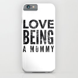 Love Being a Mommy in Black Watercolor iPhone Case