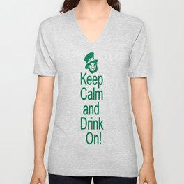 Keep Calm and Drink On  Unisex V-Neck