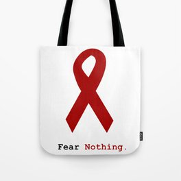Fear Nothing: Red Awareness Ribbon Tote Bag