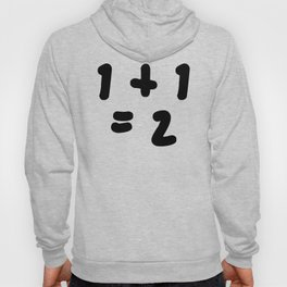 1 + 1 = 2 (One Plus One Equals 2) Hoody