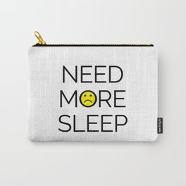 Need More Sleep Funny Quote Carry-All Pouch