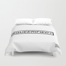 #QUEERIFIED? Duvet Cover