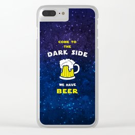 Come to the dark side, we have beer Clear iPhone Case