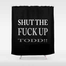 STFU Todd Shower Curtain