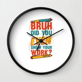 Funny Math Teacher Saying Jokes Quotes Sarcasm Student Wall Clock