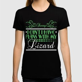 Simple And Impactful T-shirt Design Saying Sorry,I Can't I Have Plans ?With My Lizard Pet Animal T-shirt