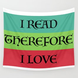 I READ THEREFORE I LOVE Wall Tapestry