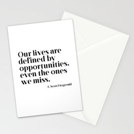 Our lives are defined by opportunities Stationery Cards