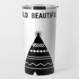 Stay Wild Beautiful Child Travel Mug