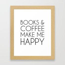 Books and Coffee Make Me Happy Framed Art Print