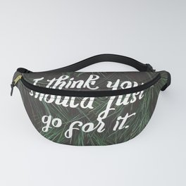 I think you should just go for it typography Fanny Pack