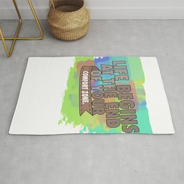 Life and your Comfort Zone Rug