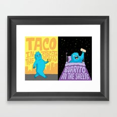 Taco in the streets, Burrito in the sheets. Framed Art Print