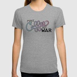Coffee Not War (Cotton Candy) T-shirt