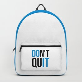 Don't Quit/Do It Gym Quote Backpack