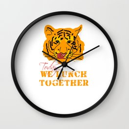 Today we lunch together Wall Clock