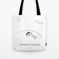 staying realistic isn't realistic Tote Bag