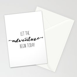 Quote Let the Adventure begin Today Stationery Cards