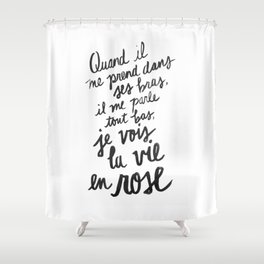 ...La vie en rose (lyrics) Shower Curtain