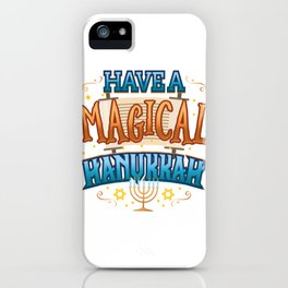 Hanukkah Magic Have a Magical Hanukkah iPhone Case