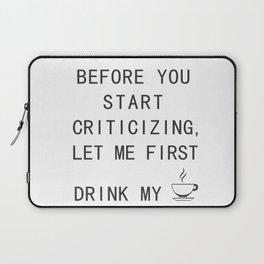 LET ME DRINK MY COFFEE Laptop Sleeve